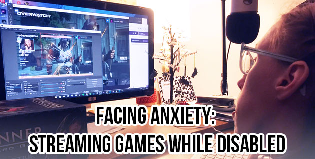 Facing Anxiety: Streaming Games While Disabled. Erin staring at her computer screen