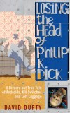 Losing the Head of Philip K Dick Book Cover