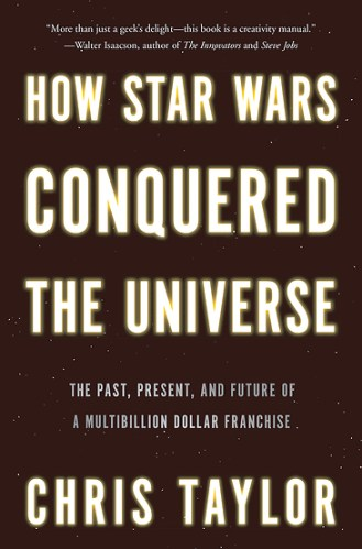 How Star Wars Conquered the Universe cover