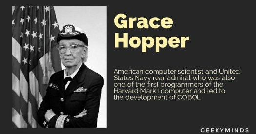 Grace Hopper was a great woman of computer science - American Computer Scientist and United States Navy Real Admiral - GeekyMinds