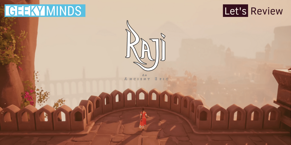 Raji: An Ancient Epic Review - GeekyMinds