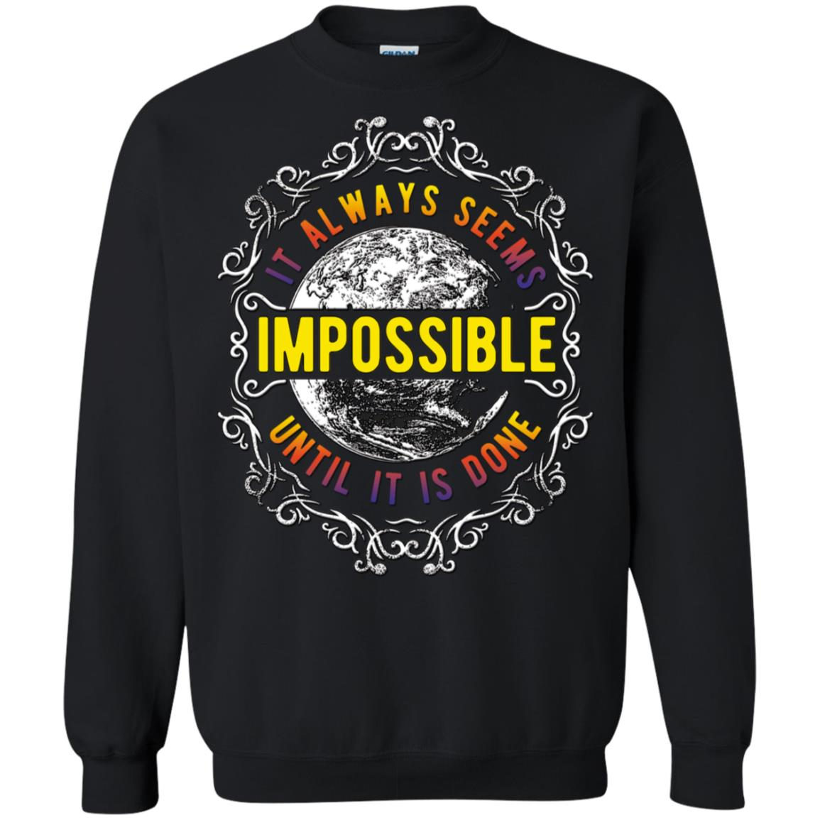 Always Seems Gildan Crewneck Pullover Sweatshirt