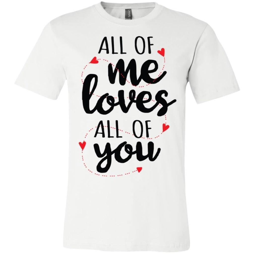 All of Me Loves Bella + Canvas Unisex SS T-Shirt
