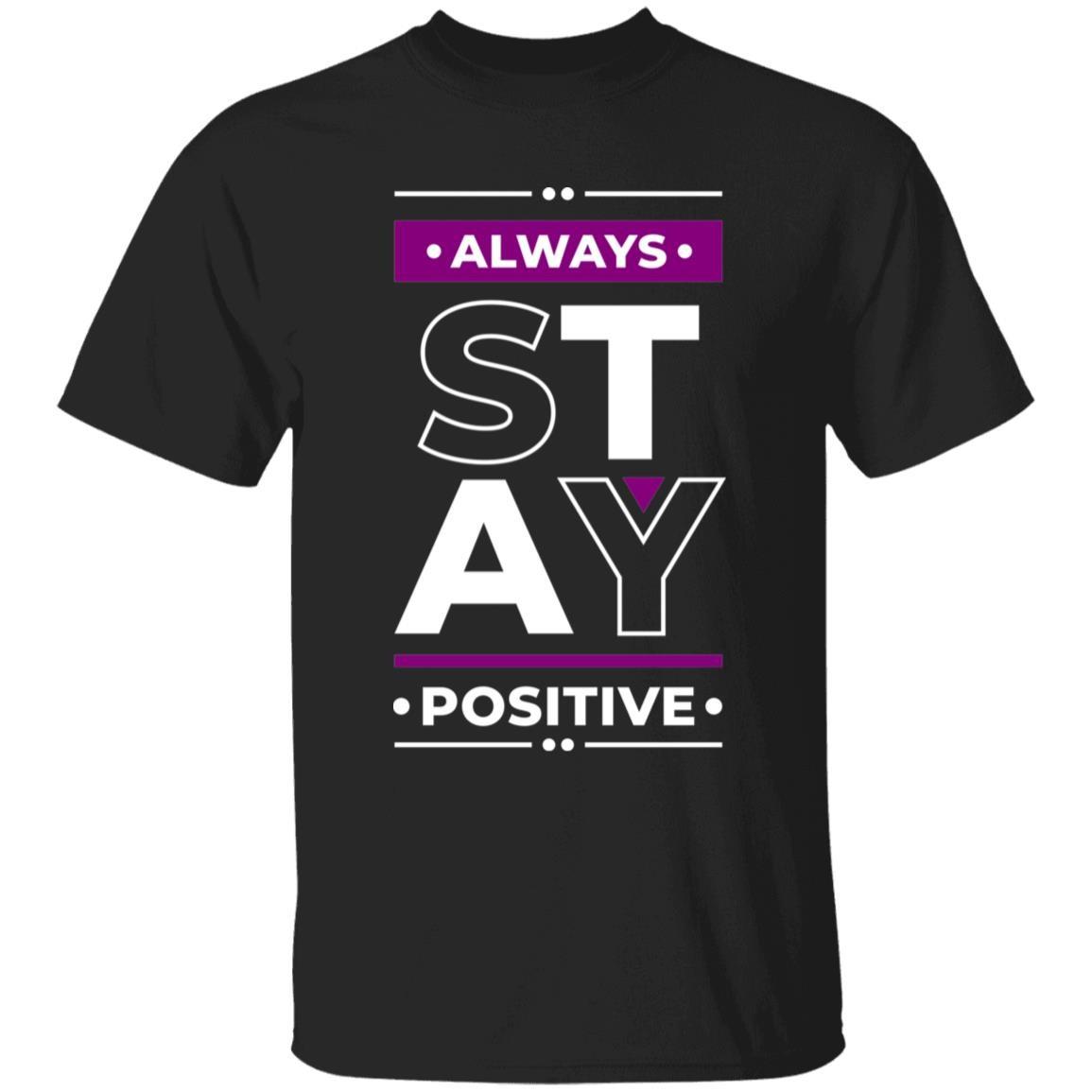 Always Stay Positive Unisex T-Shirt