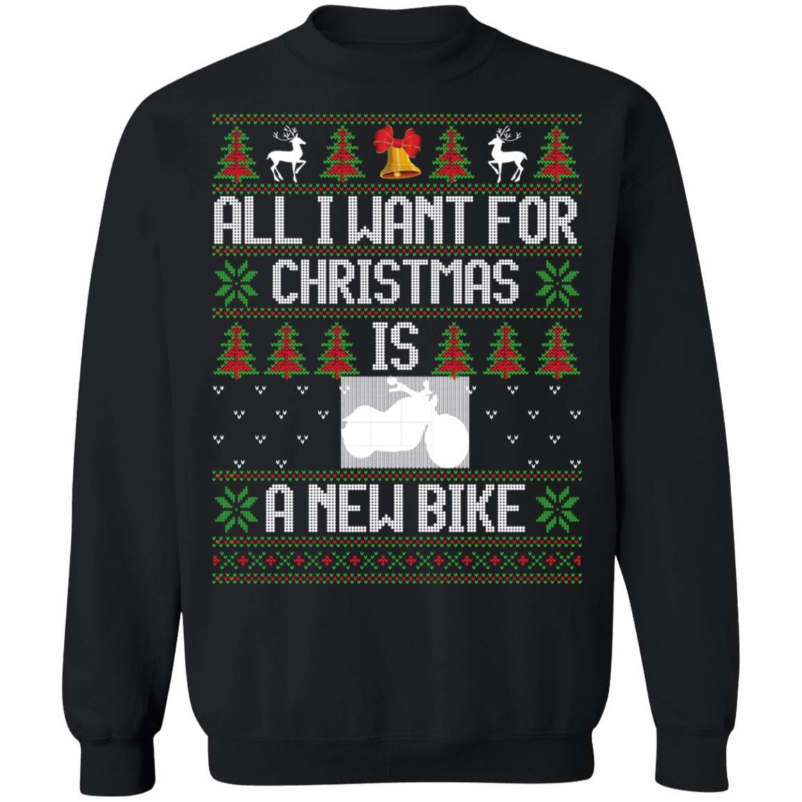All I Want For Christmas A New Bike Sweatshirt