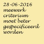 28062016meewerkcriteriumbeterspecificeren