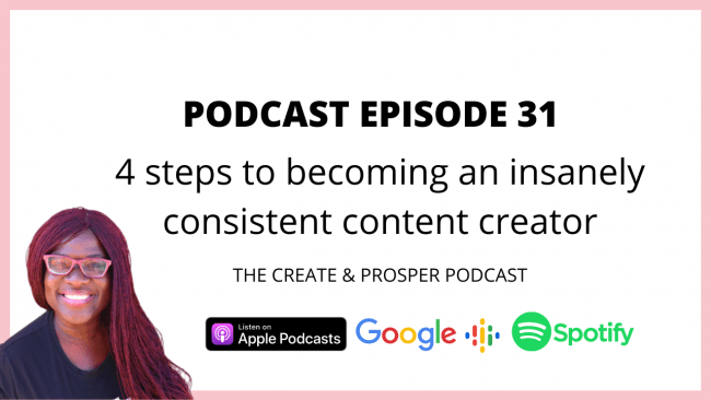 4 steps to become an insanely consistent content creator (Episode 31)