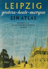 Leipzig gestern - heute - morgen von 1946