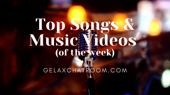Top Songs & Music Videos (of the week) #3