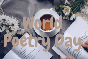 Short Poems || World Poetry Day (March 21st)
