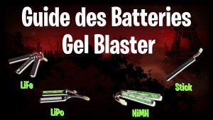 Guide Batteries Gel Blaster
