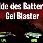 Le guide des batteries pour Gel Blasters