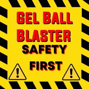 Gel Ball Blaster Sécurité