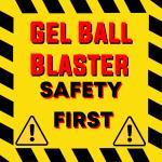 La sécurité et les équipements pour Gel Ball Blasters