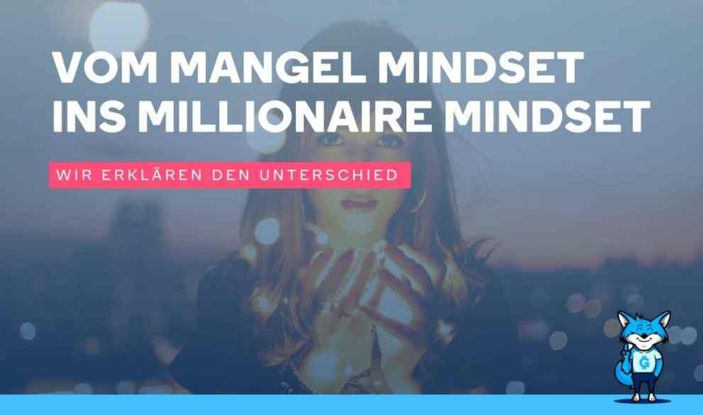 Vom Mangel Mindset ins Millionaire Mindset