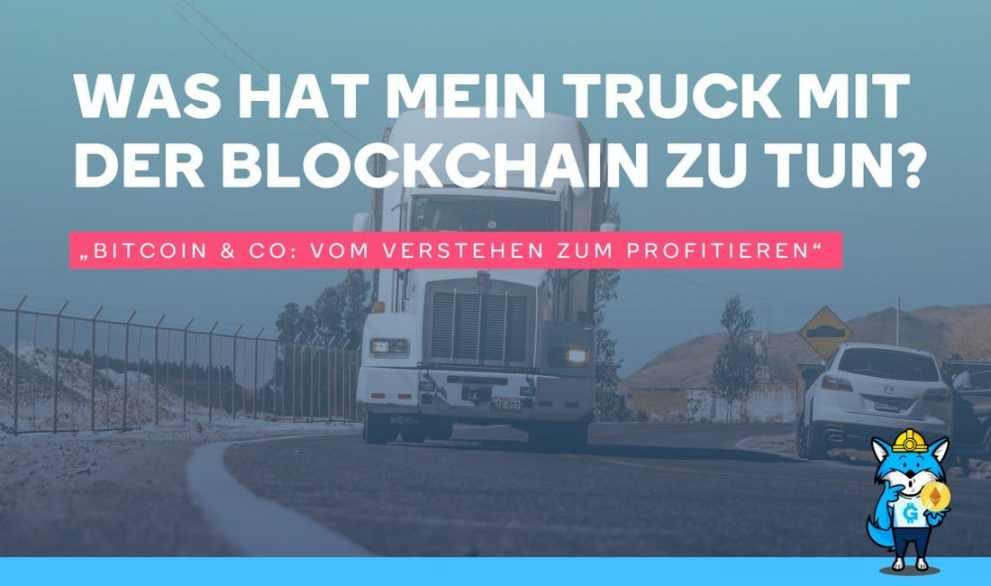 Was hat mein Truck mit der Blockchain zu tun?