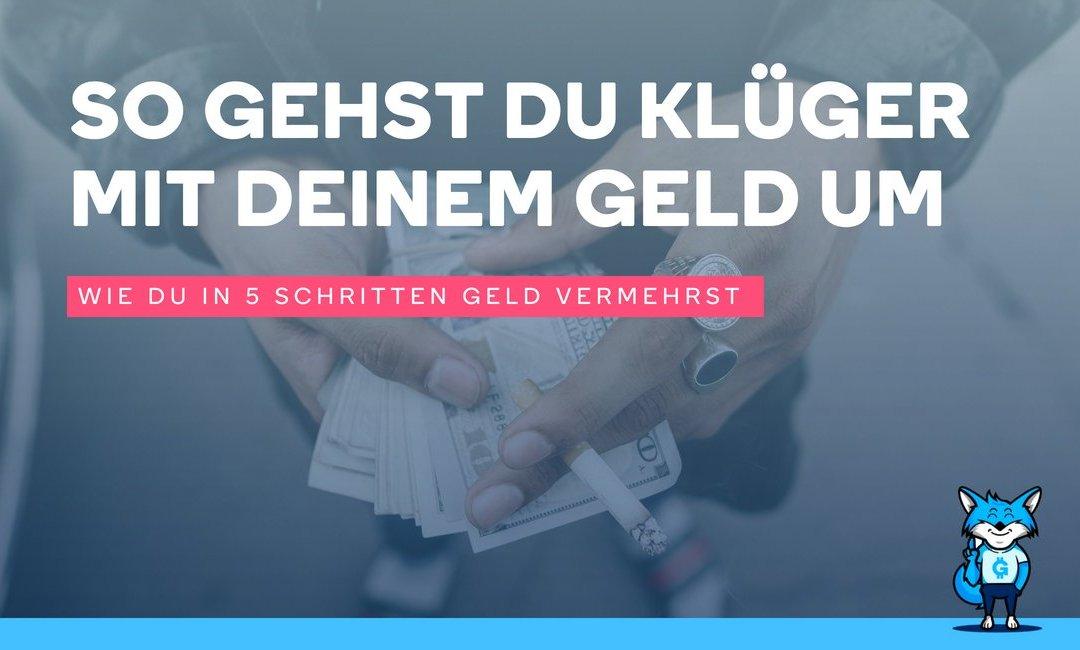 So einfach gehst du klüger mit deinem Geld um als 9 von 10 Deutschen