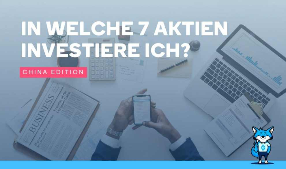 In welche 7 Aktien investiere ich? – China Edition