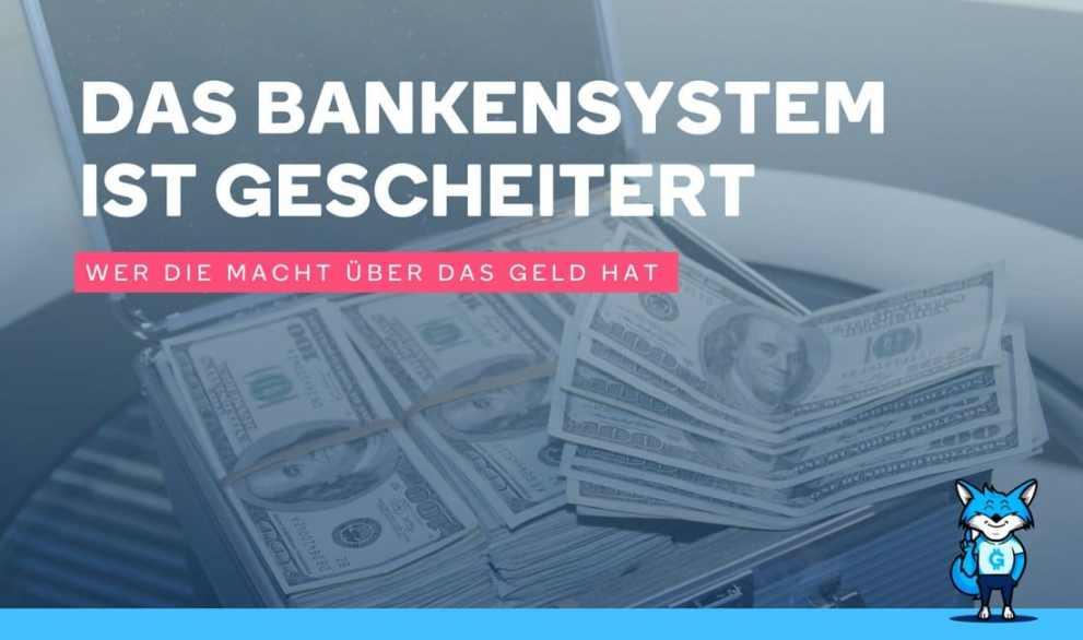 Das Bankensystem ist gescheitert! Deshalb…