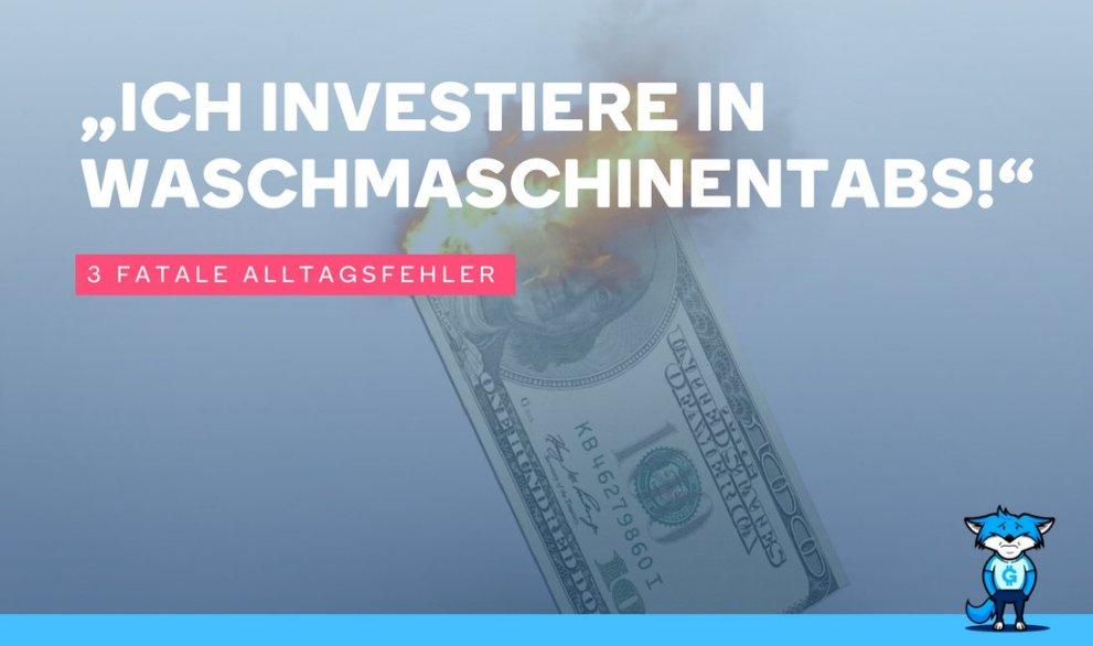 """""""Ich investiere in Waschmaschinentabs!"""" 3 fatale Alltagsfehler"""