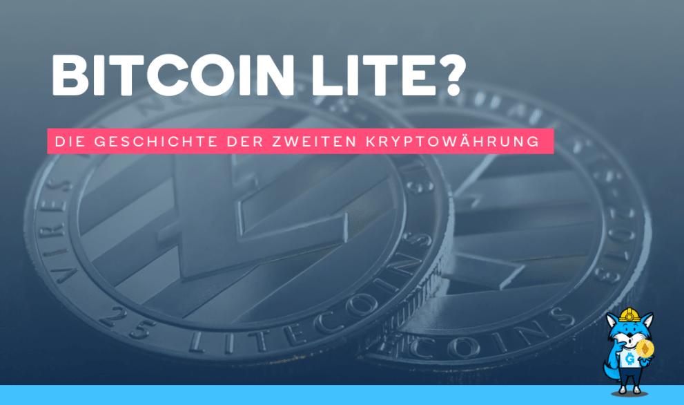 Bitcoin Lite? Die Geschichte der zweiten Kryptowährung