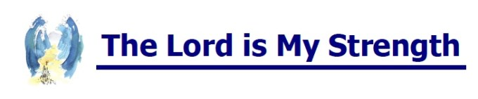 Image result for THE LORD IS MY STRENGTH