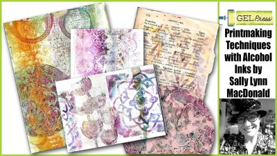 Alcohol Ink Monoprinting with Sally Lynn MacDonald for Gel Press