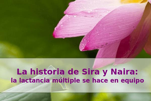 La lactancia de Sira y Naira: la lactancia múltiple se hace en equipo o no se hace