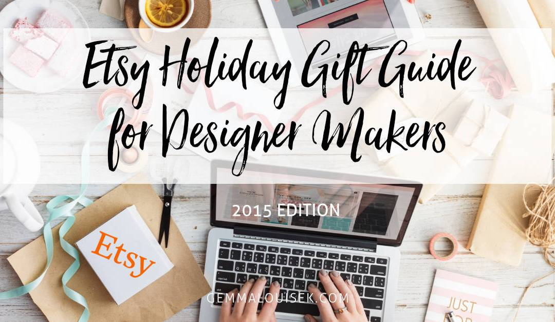 Etsy Holiday Gift Guide for Designer Makers