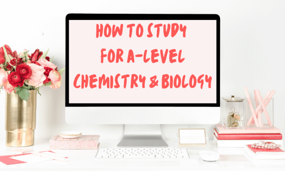 how to study for a level chemistry and biology