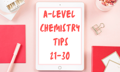 A-level chemistry tips