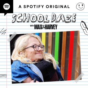 "A spotify original ""School Daze"" with Max and Harvey"
