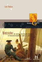 Nietzsche: do eterno retorno do mesmo à transvaloração de todos os valores