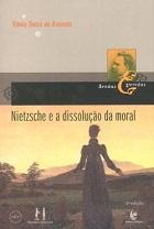 Nietzsche e a dissolução da moral