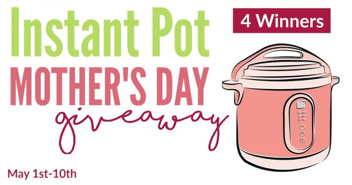 Win an Instant Pot ~ 4 winners