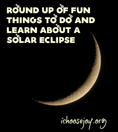Round Up of Fun Things to do and Learn about a Solar Eclipse