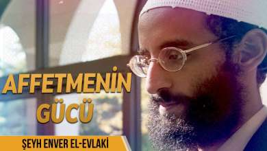 Photo of Affetmenin Gücü – Enver el-Evlaki