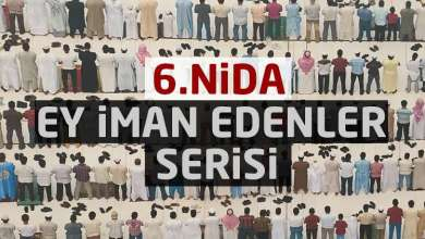 Photo of Ey İman Edenler Serisi – 6. Nida