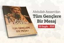Photo of Tüm Gençlere Bir Mesaj – Şeyh Abdullah Azzam [PDF İndir]