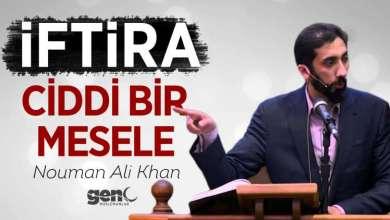 Photo of İftira Ciddi Bir Mesele – Nouman Ali Khan (Video – Metin)