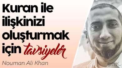 Photo of Kuran ile İlişkinizi Oluşturmak İçin Tavsiyeler – Nouman Ali Khan
