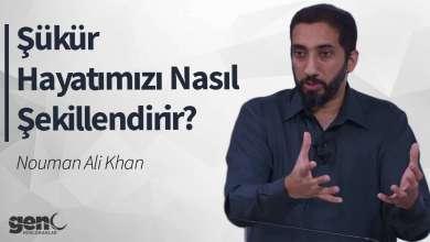 Photo of Şükür Hayatımızı Nasıl Şekillendirir? – Nouman Ali Khan