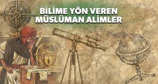 İlk Kataraktı, Kaldırma kuvvetini, Küçük Kan Dolaşımını, Usturlap Aletini, İlk Dünya Küresini Bulan Müslüman Bilim Adamları