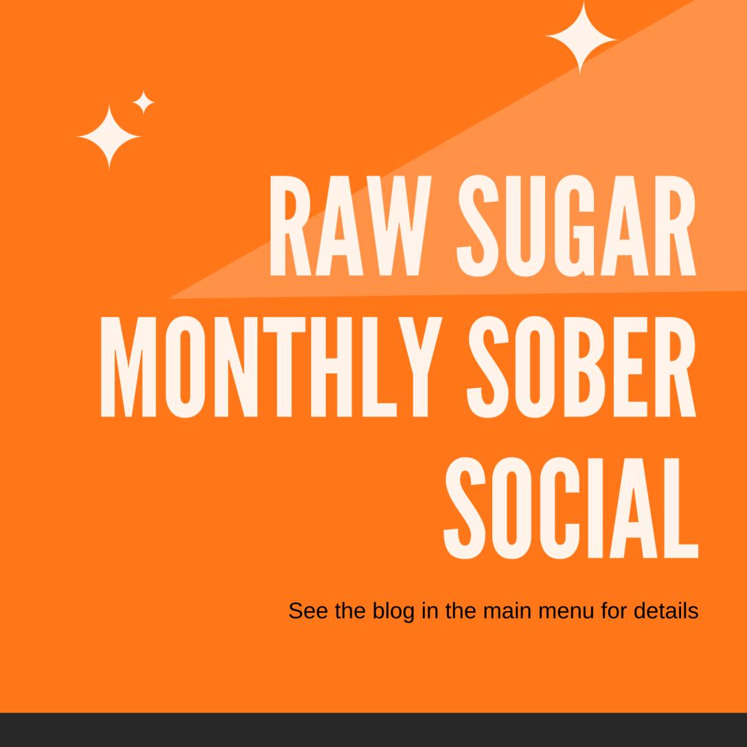 Raw sugar monthly sober social