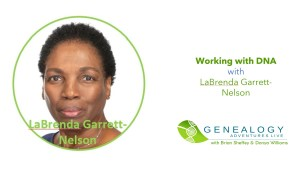 Working with DNA with LaBrenda Garrett-Nelson