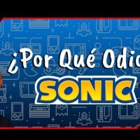 ¿Por qué odio a Sonic?