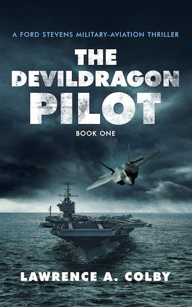 The DevilDragon Pilot: A Ford Stevens Military-Aviation Thriller