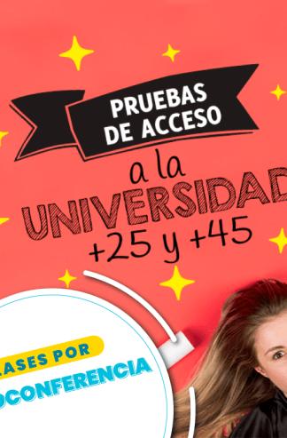 Acceso Universidad a mayores de 25 y 45 años