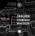 zaglada-zydowskich miasteczek