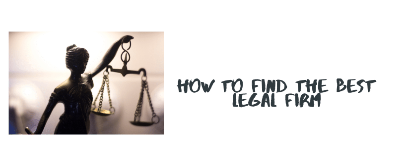 How To Find The Best Legal Firm